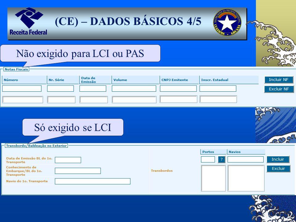 (CE) – DADOS BÁSICOS 4/5 Só exigido se LCINão exigido para LCI ou PAS