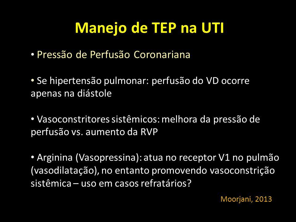 Manejo de TEP na UTI Pressão de Perfusão Coronariana Se hipertensão pulmonar: perfusão do VD ocorre apenas na diástole Vasoconstritores sistêmicos: me