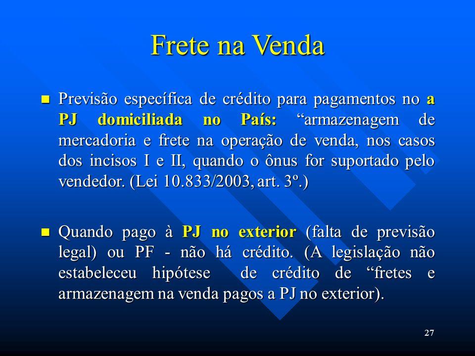 """Frete na Venda Previsão específica de crédito para pagamentos no a PJ domiciliada no País: """"armazenagem de mercadoria e frete na operação de venda, no"""