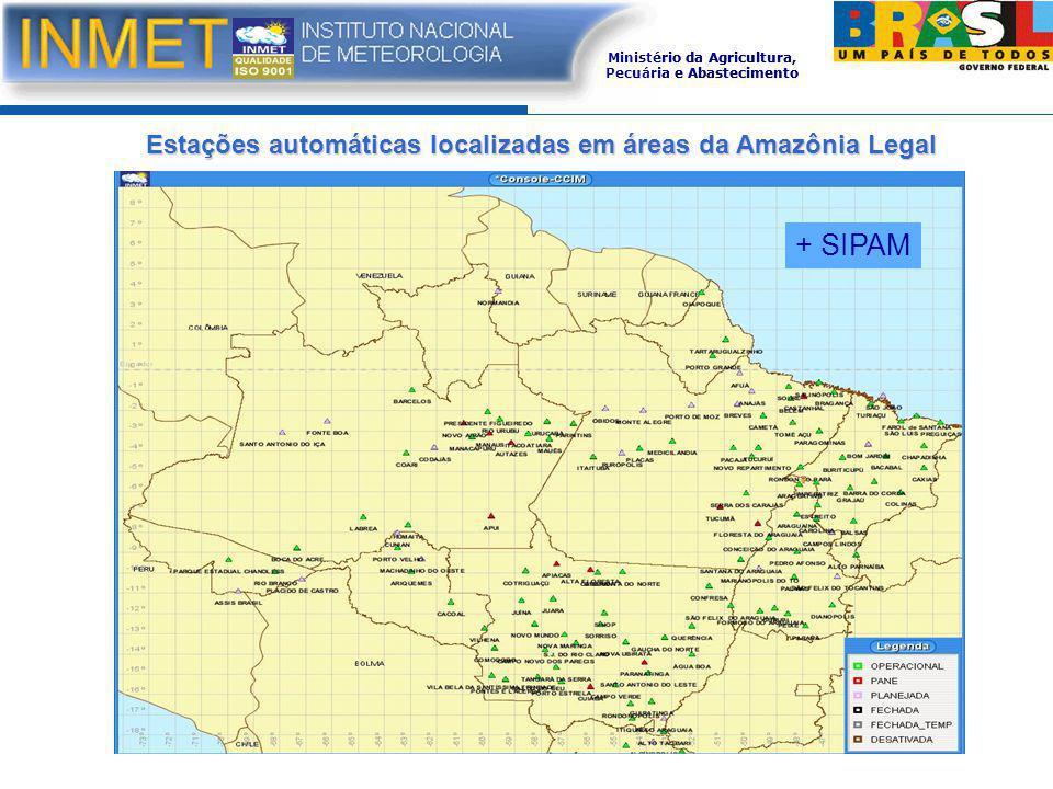 Estações automáticas localizadas em áreas da Amazônia Legal Ministério da Agricultura, Pecuária e Abastecimento + SIPAM