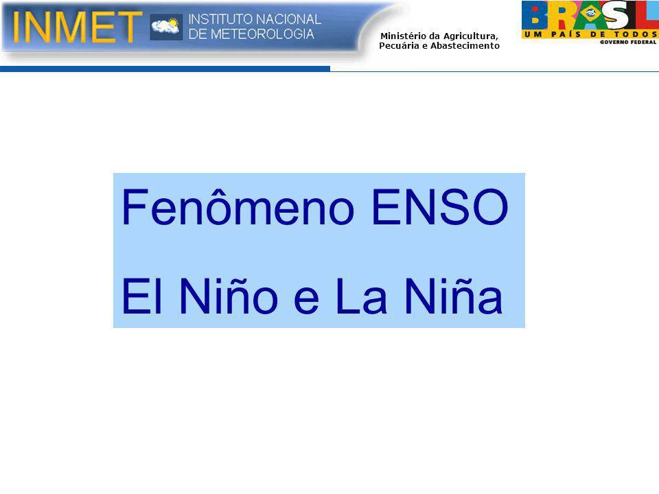 Ministério da Agricultura, Pecuária e Abastecimento Fenômeno ENSO El Niño e La Niña