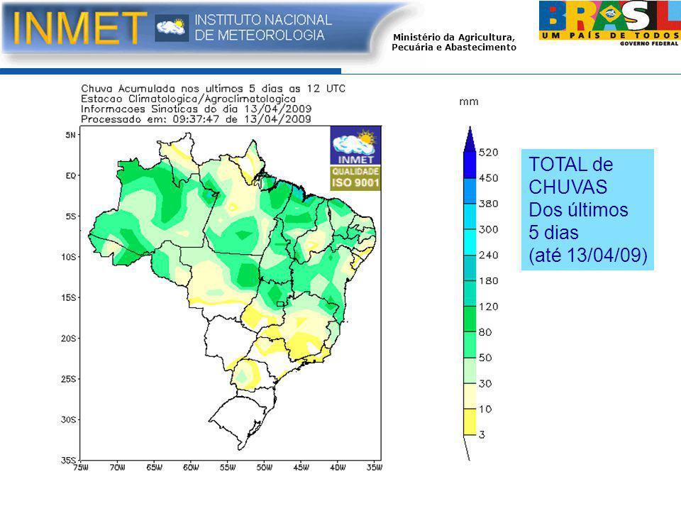 Ministério da Agricultura, Pecuária e Abastecimento TOTAL de CHUVAS Dos últimos 5 dias (até 13/04/09)