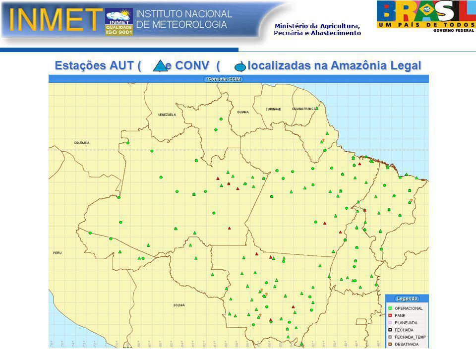 Ministério da Agricultura, Pecuária e Abastecimento Estações AUT ( ) e CONV ( ) localizadas na Amazônia Legal Ministério da Agricultura, Pecuária e Abastecimento