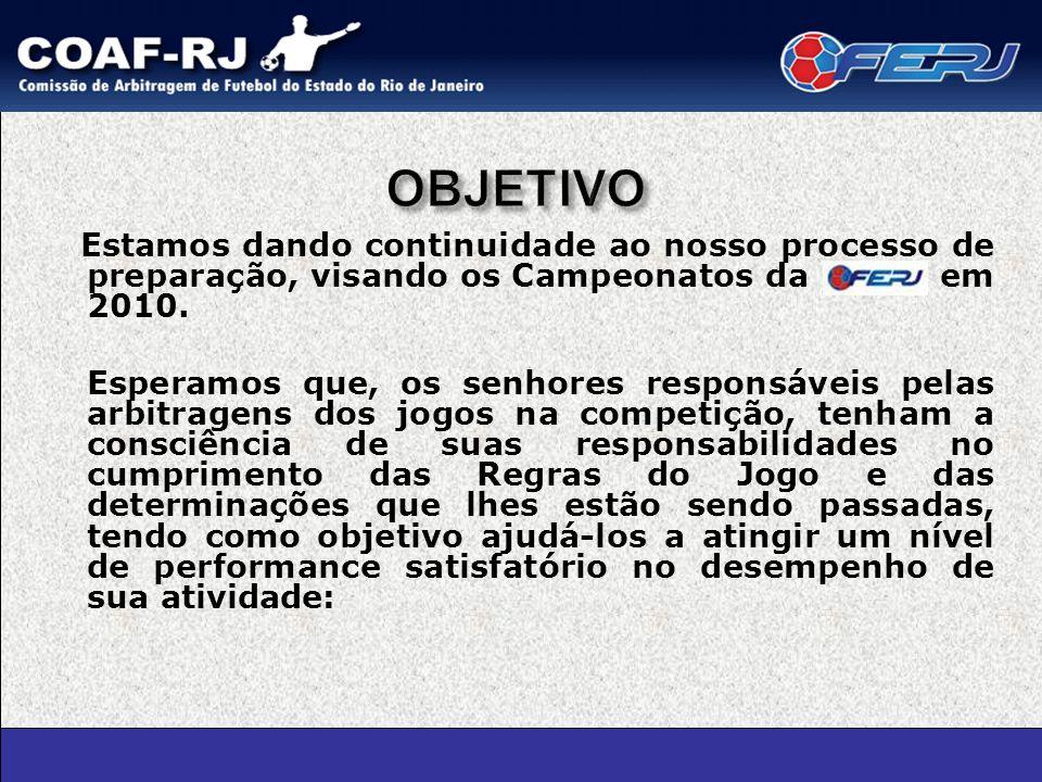 Estamos dando continuidade ao nosso processo de preparação, visando os Campeonatos da em 2010.