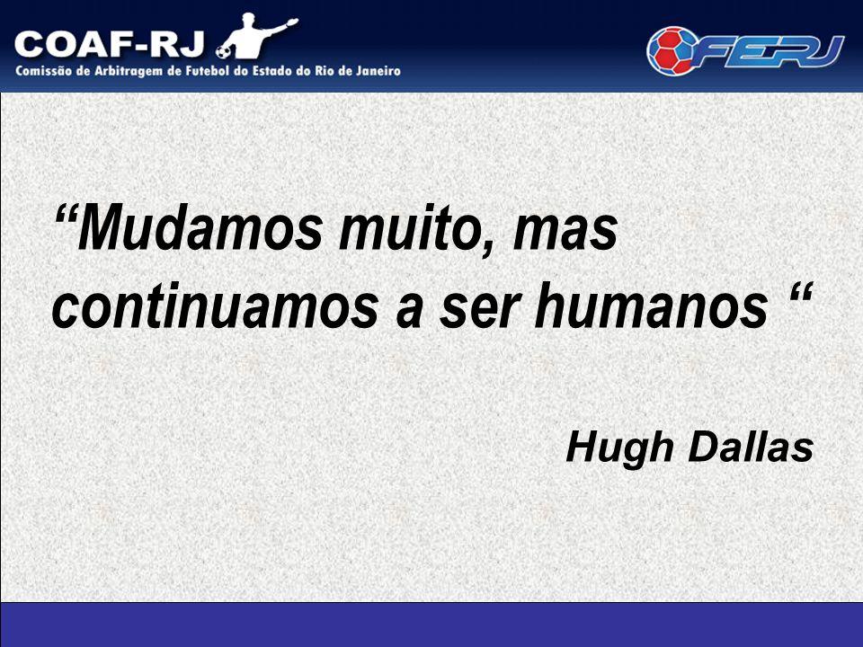 Mudamos muito, mas continuamos a ser humanos Hugh Dallas
