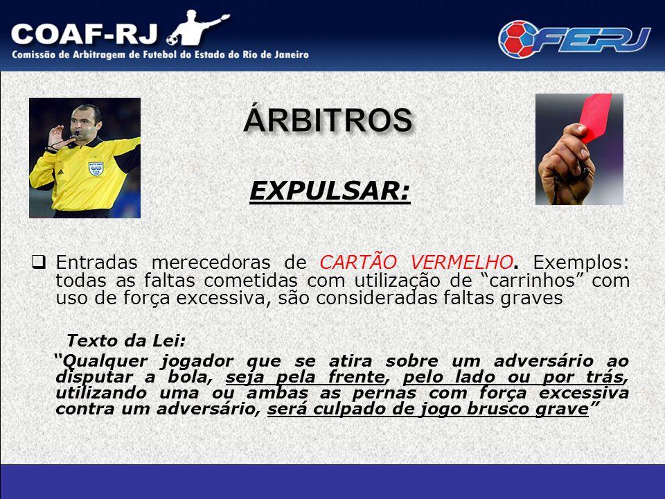 EXPULSAR:  Entradas merecedoras de CARTÃO VERMELHO.