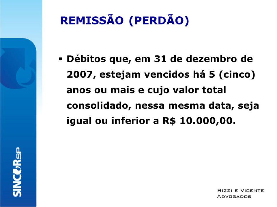 REMISSÃO  Os débitos são considerados por sujeito passivo e separadamente, conforme abaixo: