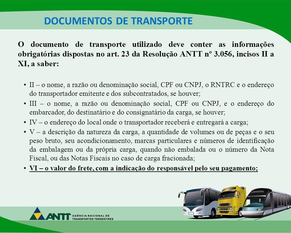 DOCUMENTOS DE TRANSPORTE O documento de transporte utilizado deve conter as informações obrigatórias dispostas no art.