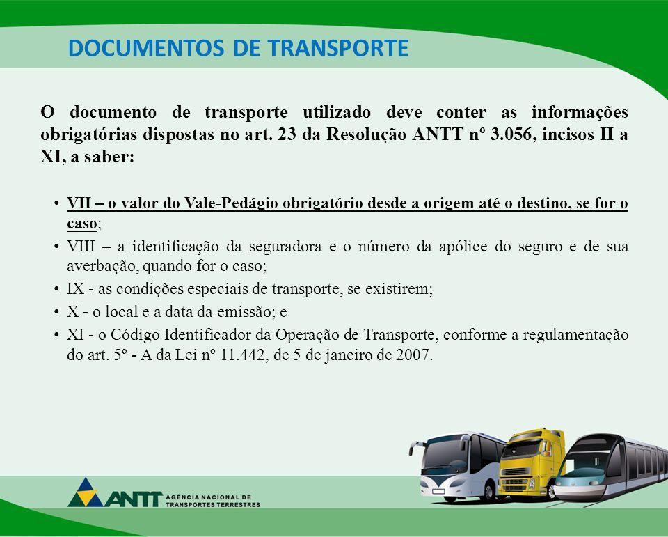 O documento de transporte utilizado deve conter as informações obrigatórias dispostas no art.