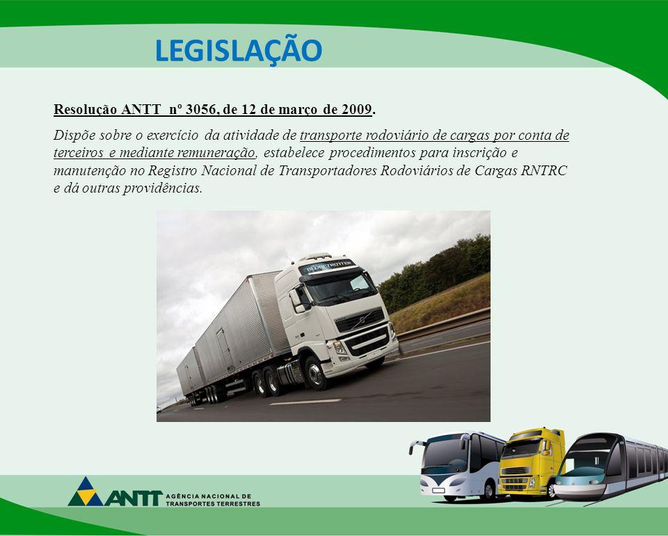 LEGISLAÇÃO Dispõe sobre o exercício da atividade de transporte rodoviário de cargas por conta de terceiros e mediante remuneração, estabelece procedimentos para inscrição e manutenção no Registro Nacional de Transportadores Rodoviários de Cargas RNTRC e dá outras providências.