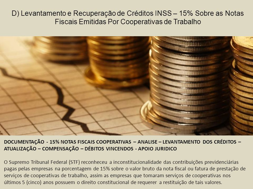 D) Levantamento e Recuperação de Créditos INSS – 15% Sobre as Notas Fiscais Emitidas Por Cooperativas de Trabalho DOCUMENTAÇÃO - 15% NOTAS FISCAIS COO