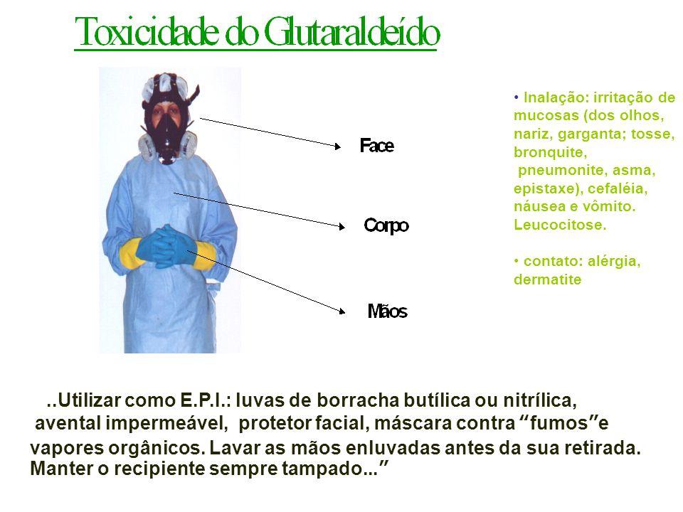 """...Utilizar como E.P.I.: luvas de borracha butílica ou nitrílica, avental impermeável, protetor facial, máscara contra ""fumos""e vapores orgânicos. La"