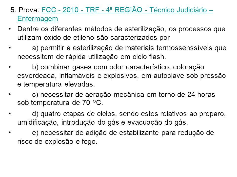 5. Prova: FCC - 2010 - TRF - 4ª REGIÃO - Técnico Judiciário – Enfermagem FCC - 2010 - TRF - 4ª REGIÃO - Técnico Judiciário – Enfermagem Dentre os dife