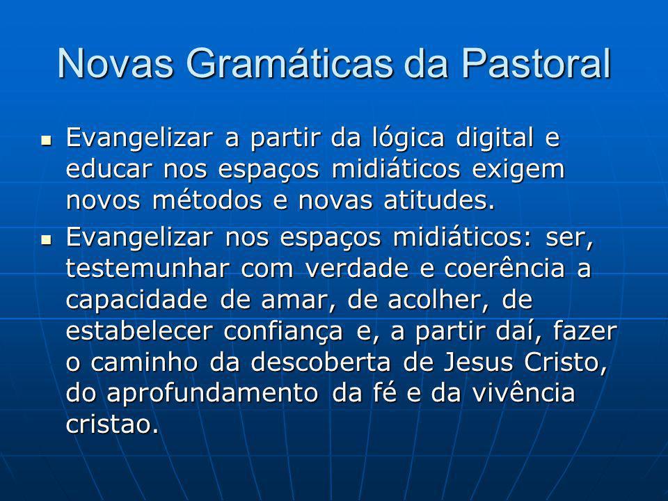Novas Gramáticas da Pastoral Evangelizar a partir da lógica digital e educar nos espaços midiáticos exigem novos métodos e novas atitudes.