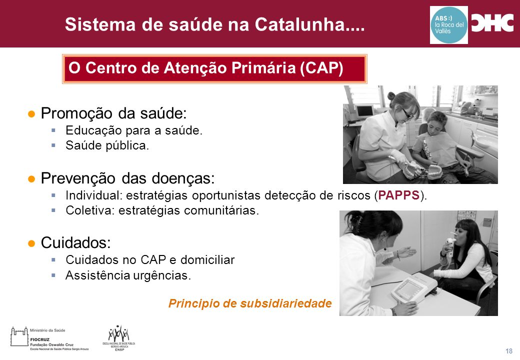 Título general da apresentação - CHC Consultoria e Gestão 18 Sistema de saúde na Catalunha.... O Centro de Atenção Primária (CAP) ● Promoção da saúde: