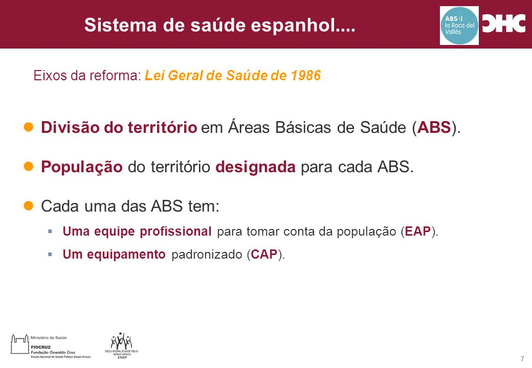 Título general da apresentação - CHC Consultoria e Gestão 7 Eixos da reforma: Lei Geral de Saúde de 1986 Sistema de saúde espanhol.... Divisão do terr