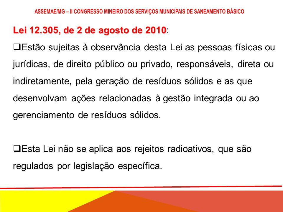Lei 12.305, de 2 de agosto de 2010 Lei 12.305, de 2 de agosto de 2010:  princípios, objetivos e instrumentos, bem como sobre as diretrizes relativas