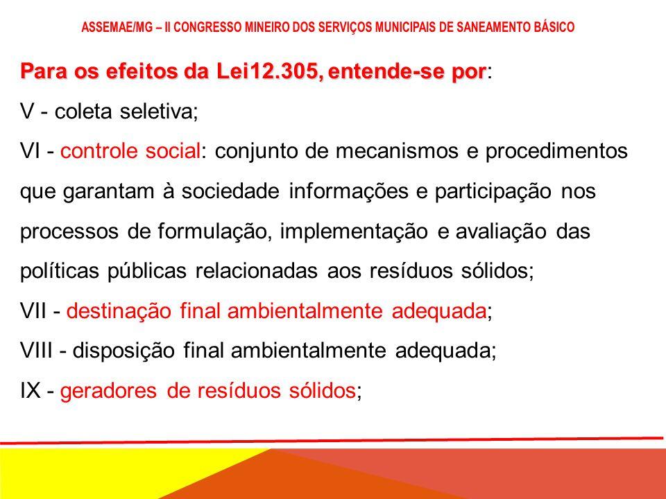 Para os efeitos da Lei12.305, entende-se por Para os efeitos da Lei12.305, entende-se por: I - acordo setorial: ato de natureza contratual firmado ent