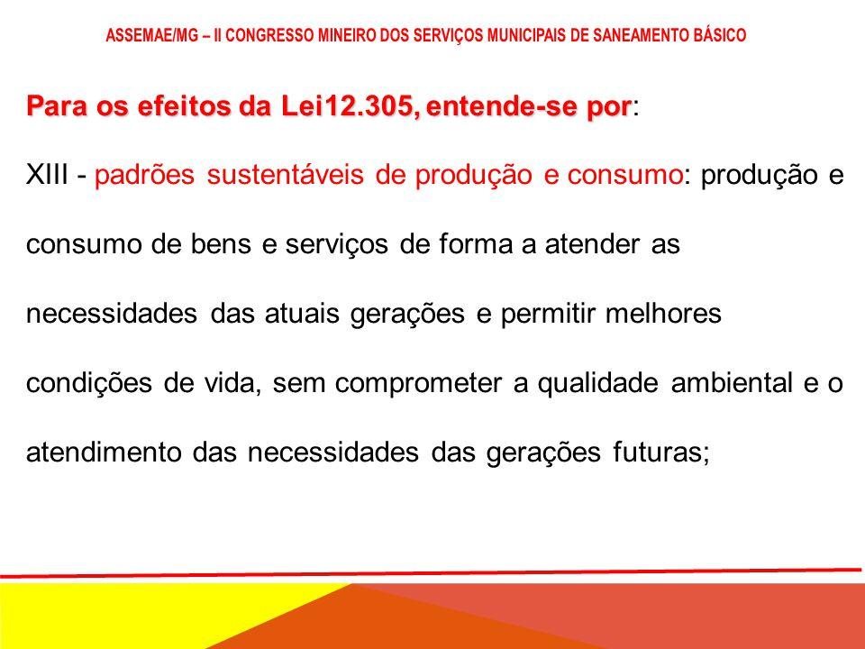 LOGÍSTICA REVERSA Os sistemas de logística reversa serão implementados e operacionalizados por meio dos seguintes instrumentos: I - acordos setoriais;