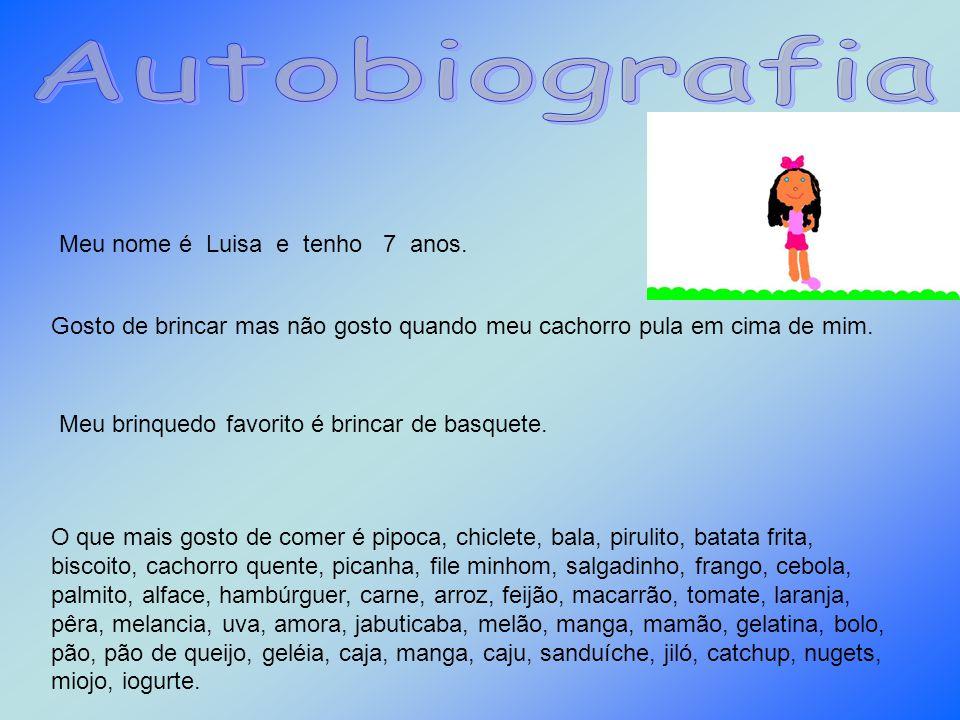 Meu nome é Luisa e tenho 7 anos.
