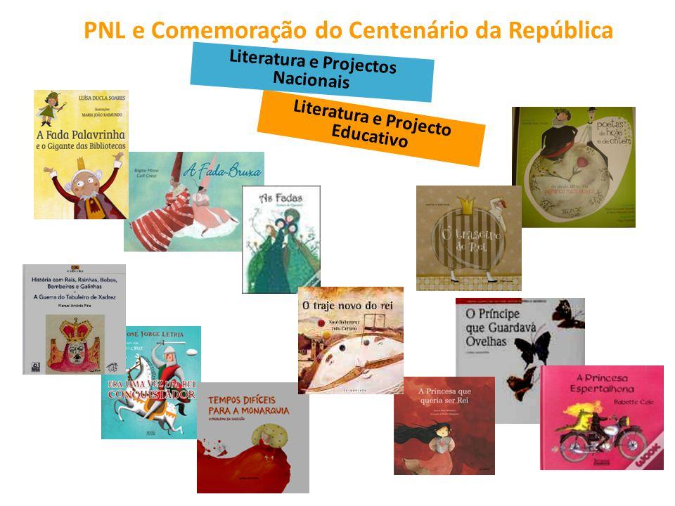 PNL e Comemoração do Centenário da República Literatura e Projecto Educativo Literatura e Projectos Nacionais
