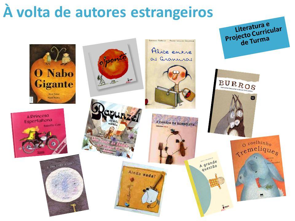 À volta de autores estrangeiros Literatura e Projecto Curricular de Turma