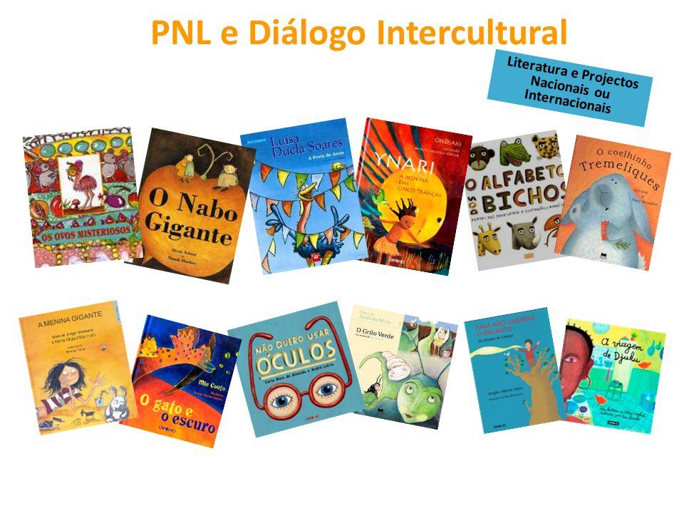 PNL e Diálogo Intercultural Literatura e Projectos Nacionais ou Internacionais