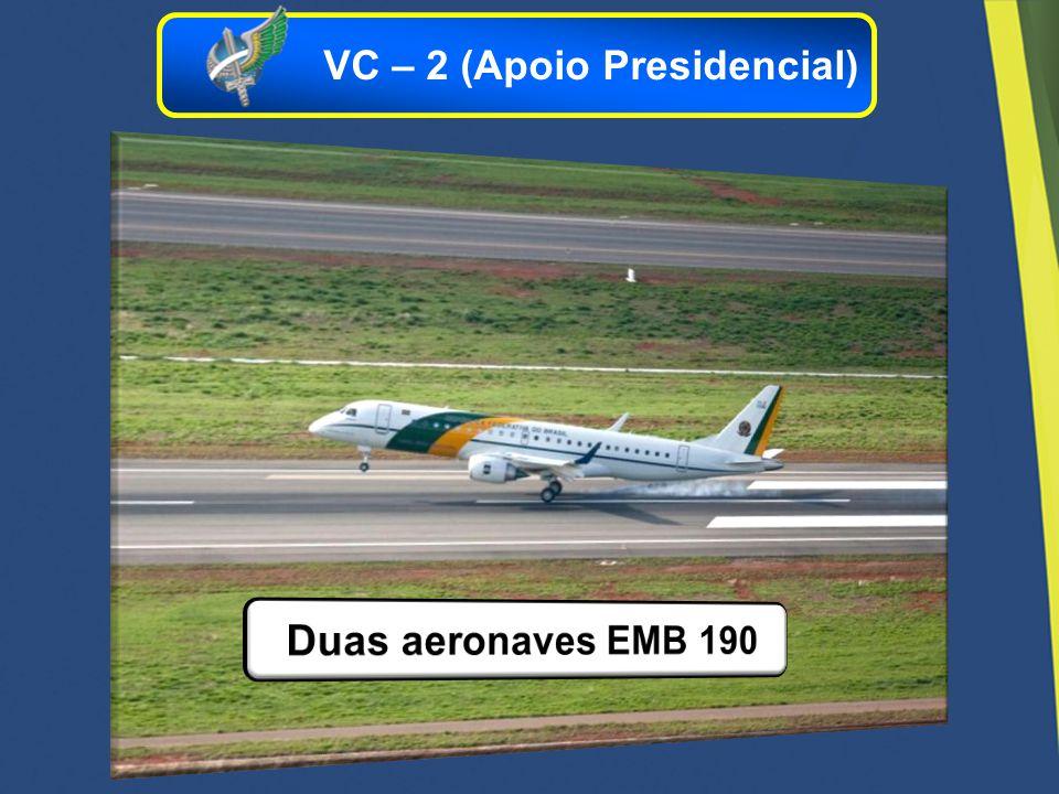 VC – 2 (Apoio Presidencial)