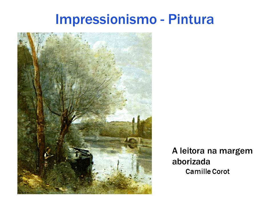 Impressionismo - Pintura A leitora na margem aborizada Camille Corot