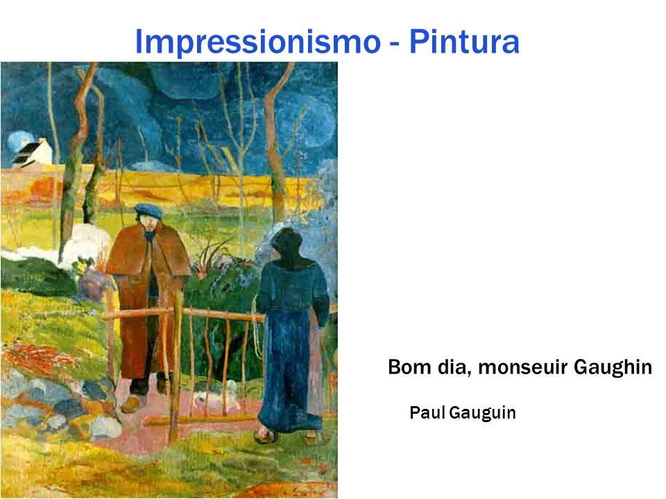 Impressionismo - Pintura Bom dia, monseuir Gaughin Paul Gauguin