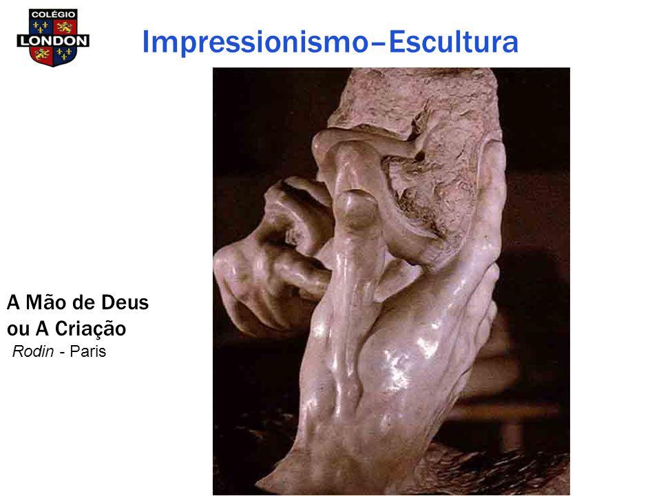 A Mão de Deus ou A Criação Rodin - Paris Impressionismo–Escultura