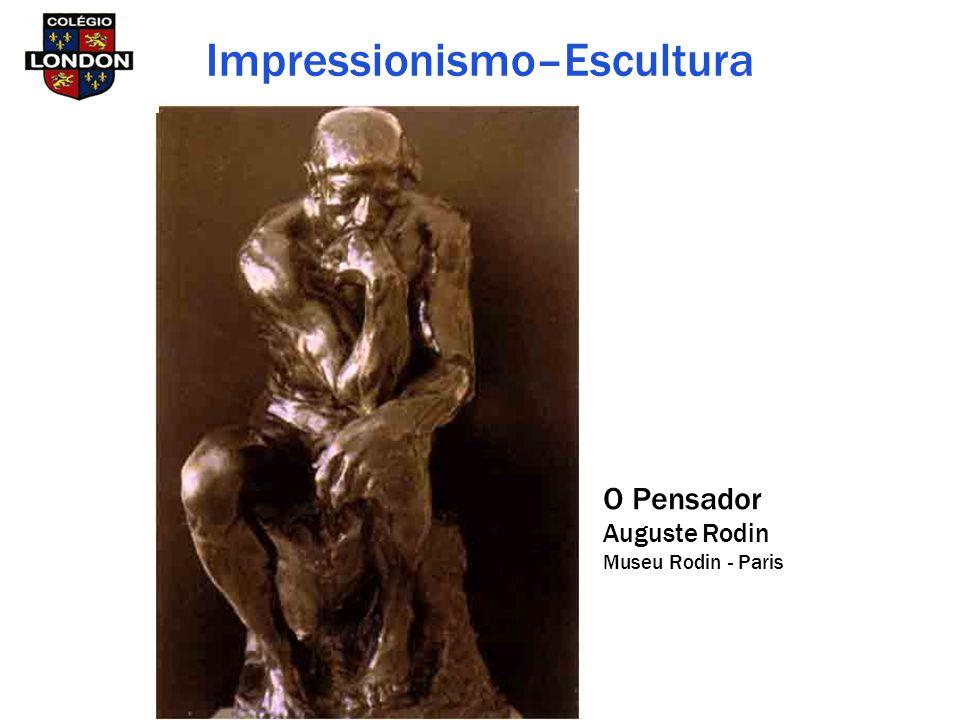 O Pensador Auguste Rodin Museu Rodin - Paris Impressionismo–Escultura