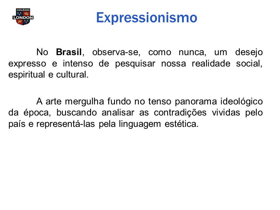 Expressionismo No Brasil, observa-se, como nunca, um desejo expresso e intenso de pesquisar nossa realidade social, espiritual e cultural. A arte merg