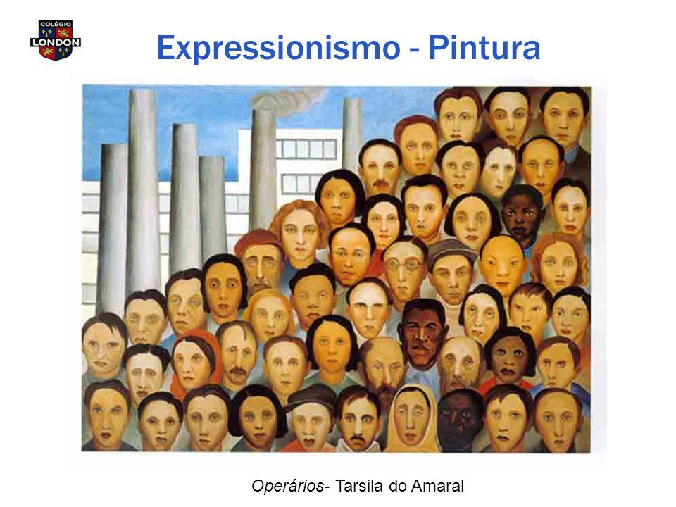 Expressionismo - Pintura Operários- Tarsila do Amaral