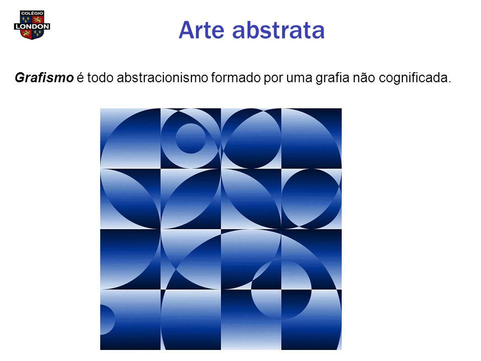 Arte abstrata Grafismo é todo abstracionismo formado por uma grafia não cognificada.