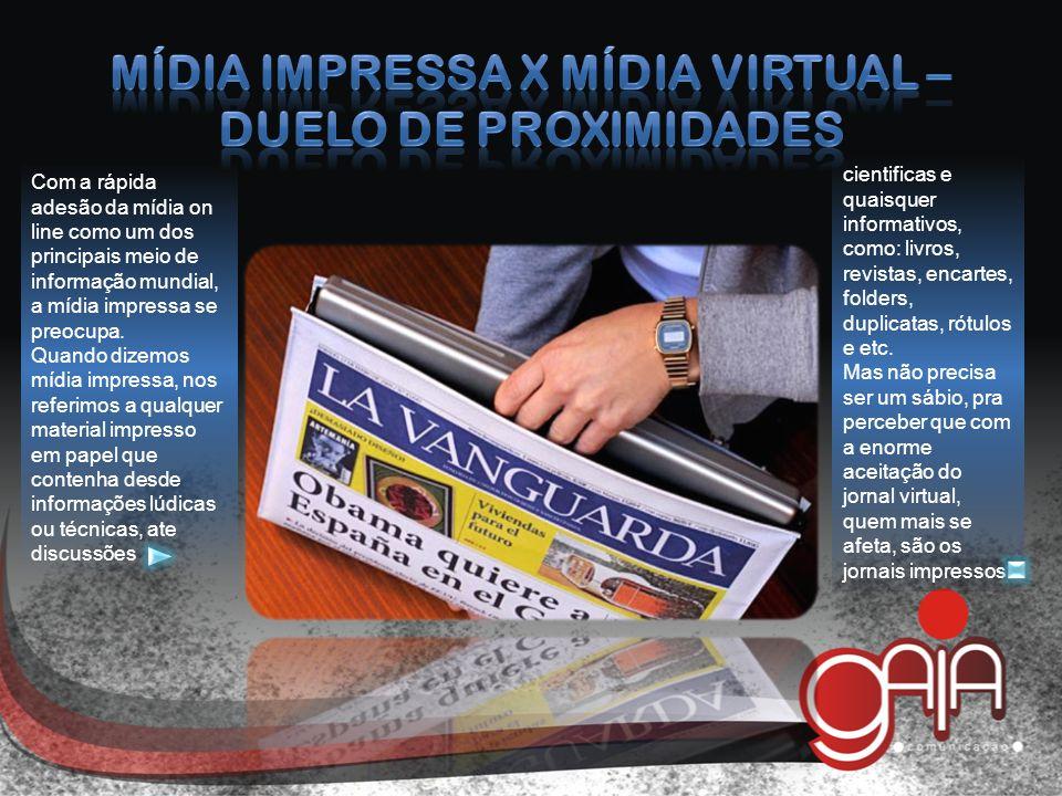 Com a rápida adesão da mídia on line como um dos principais meio de informação mundial, a mídia impressa se preocupa.