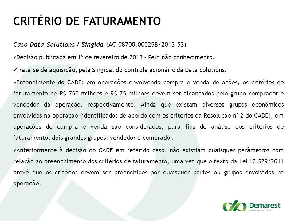CRITÉRIO DE FATURAMENTO Caso Data Solutions / Singida (AC 08700.000258/2013-53) Decisão publicada em 1º de fevereiro de 2013 - Pelo não conhecimento.