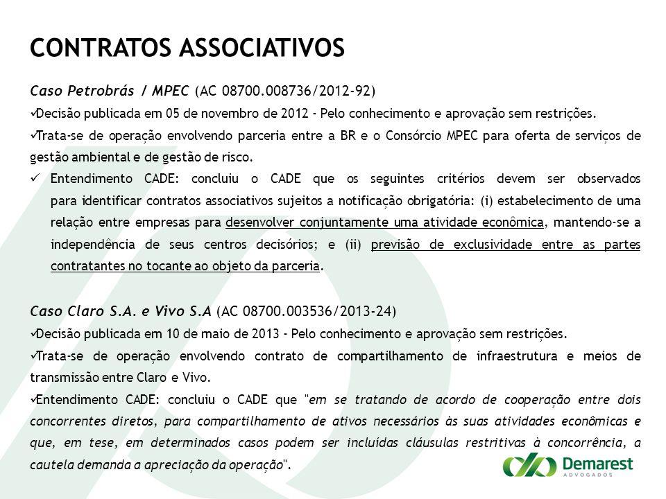CONTRATOS ASSOCIATIVOS Caso Petrobrás / MPEC (AC 08700.008736/2012-92) Decisão publicada em 05 de novembro de 2012 - Pelo conhecimento e aprovação sem restrições.