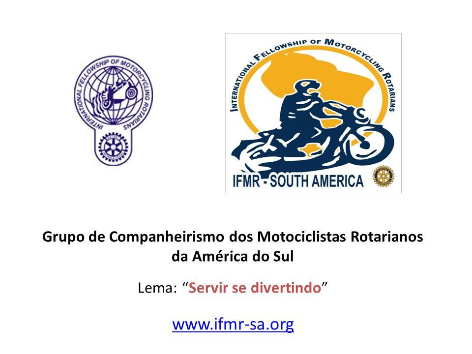 """Grupo de Companheirismo dos Motociclistas Rotarianos da América do Sul Lema: """"Servir se divertindo"""" www.ifmr-sa.org"""