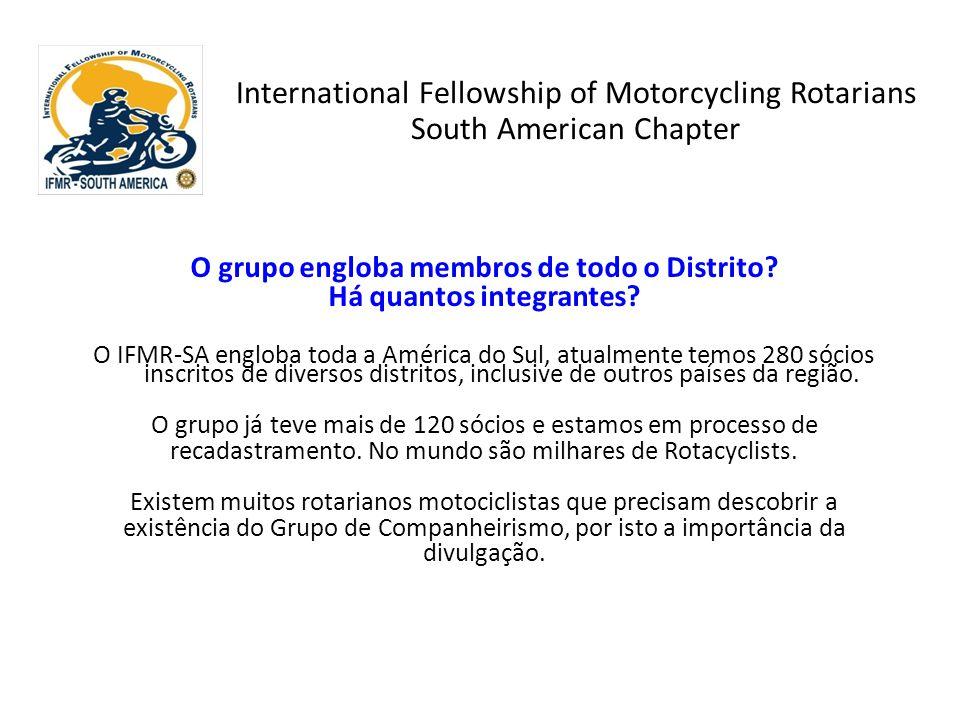 O grupo engloba membros de todo o Distrito? Há quantos integrantes? O IFMR-SA engloba toda a América do Sul, atualmente temos 280 sócios inscritos de