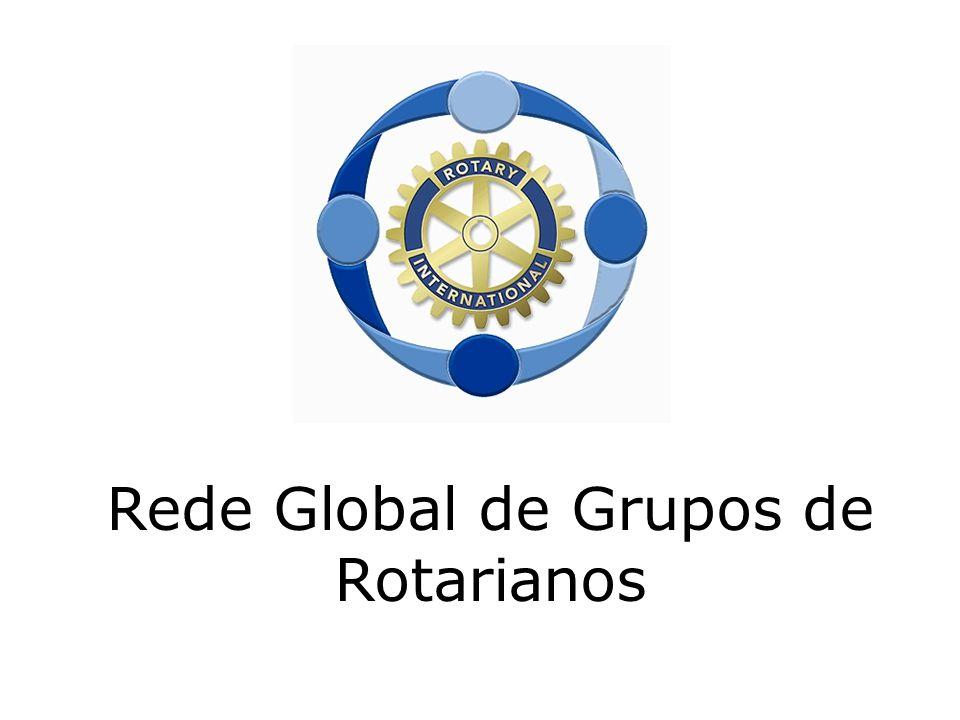 A Rede Global de Grupos de Rotarianos é formada por grupos de rotarianos de diversos países que se reúnem em torno de um interesse comum Há 2 tipos de redes globais: -Os Grupos Rotarianos em Ação e -Os Grupos de Companheirismo