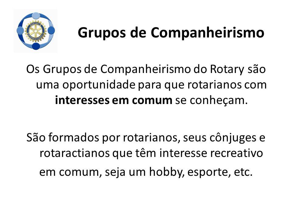 Os Grupos de Companheirismo do Rotary são uma oportunidade para que rotarianos com interesses em comum se conheçam. São formados por rotarianos, seus