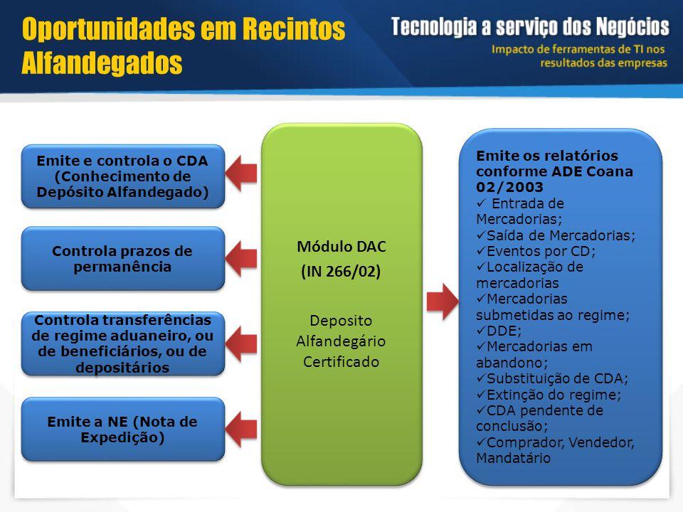 Módulo DAC (IN 266/02) Deposito Alfandegário Certificado Módulo DAC (IN 266/02) Deposito Alfandegário Certificado Emite os relatórios conforme ADE Coa