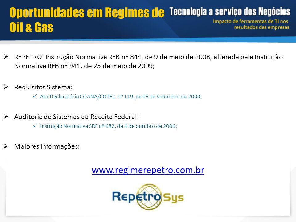  REPETRO: Instrução Normativa RFB nº 844, de 9 de maio de 2008, alterada pela Instrução Normativa RFB nº 941, de 25 de maio de 2009;  Requisitos Sis