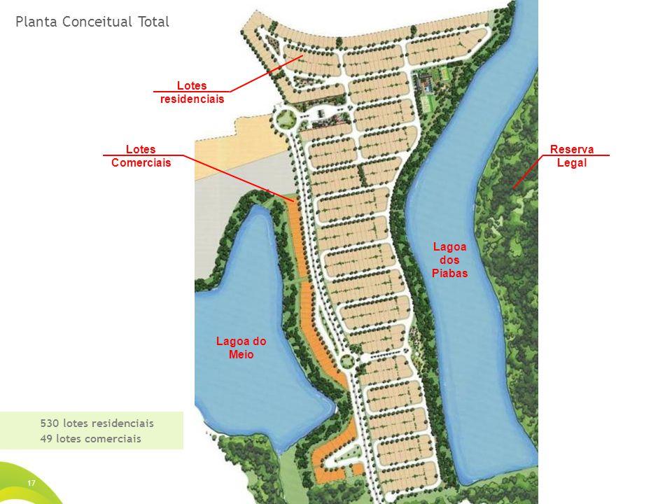 17 530 lotes residenciais 49 lotes comerciais Planta Conceitual Total Lagoa do Meio Lagoa dos Piabas Reserva Legal Lotes residenciais Lotes Comerciais
