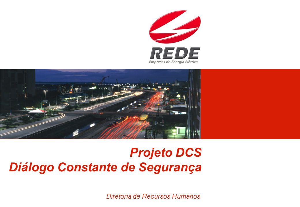 Projeto DCS Diálogo Constante de Segurança Diretoria de Recursos Humanos