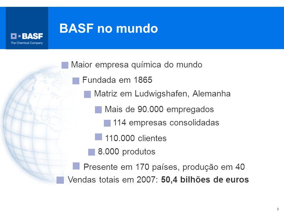 3 BASF no mundo Maior empresa química do mundo Fundada em 1865 Matriz em Ludwigshafen, Alemanha Mais de 90.000 empregados 114 empresas consolidadas 11