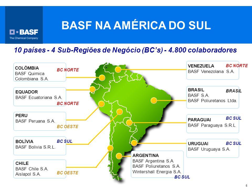 5 COLÔMBIA BASF Quimica Colombiana S.A. EQUADOR BASF Ecuatoriana S.A. PERU BASF Peruana S.A. BOLÍVIA BASF Bolivia S.R.L. CHILE BASF Chile S.A. Aislapo