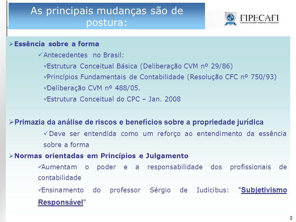 Profs. Eliseu Martins e Ariovaldo dos Santos2 As principais mudanças são de postura:  Essência sobre a forma Antecedentes no Brasil: Estrutura Concei