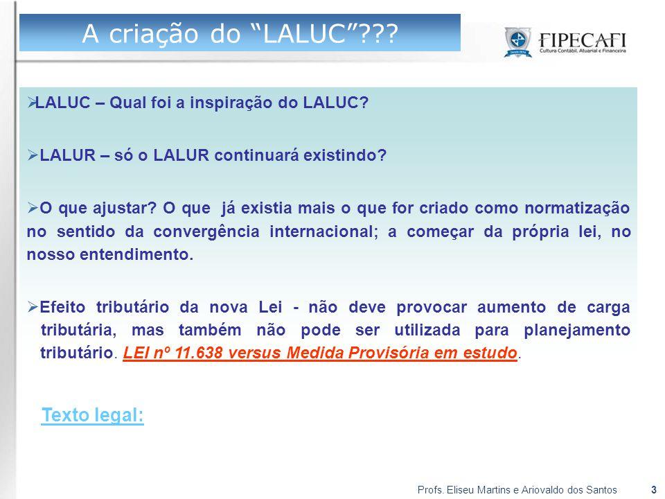 """Profs. Eliseu Martins e Ariovaldo dos Santos3 A criação do """"LALUC""""???  LALUC – Qual foi a inspiração do LALUC?  LALUR – só o LALUR continuará existi"""